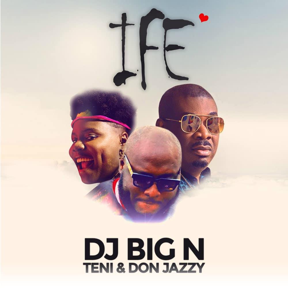 Dj big n ife ft teni and don jazzy
