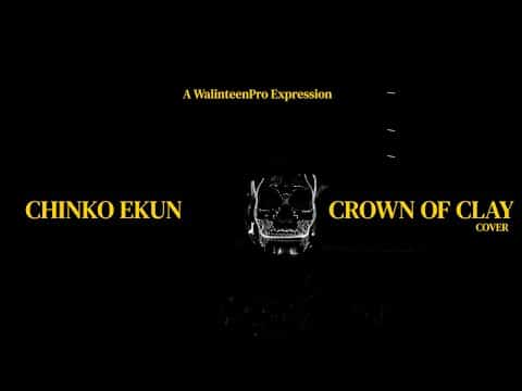 chinko ekun crown of clay