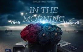 Orbit makaveli in the morning